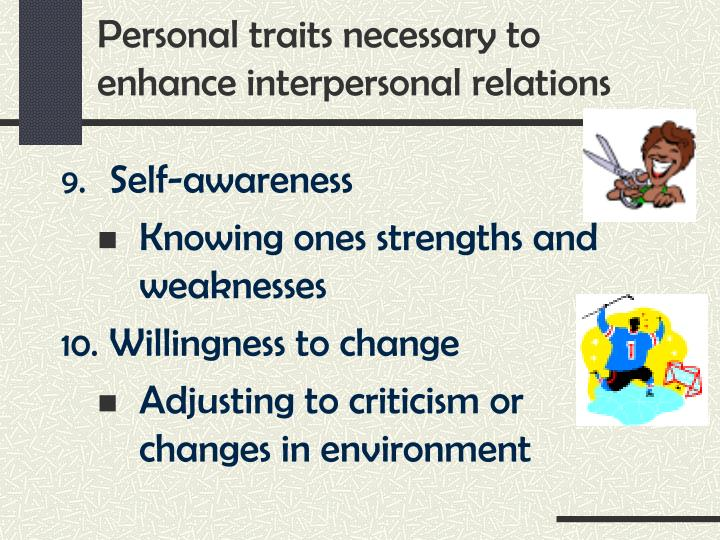 Personal traits necessary to enhance interpersonal relations
