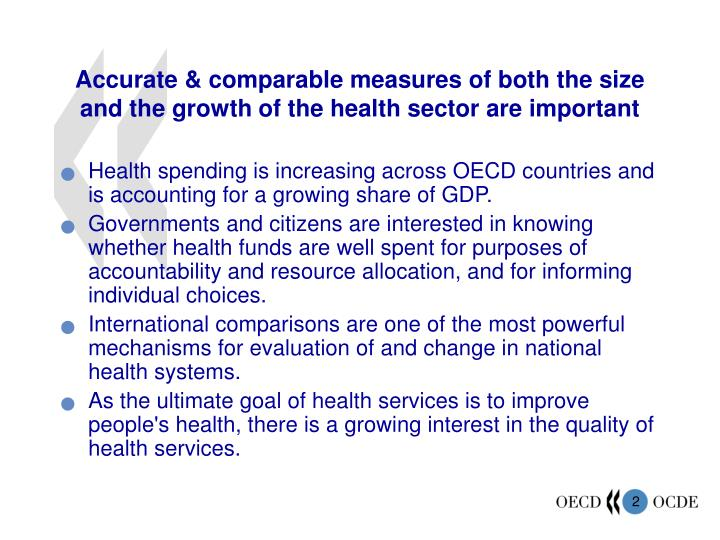 Accurate & comparable measures of both the size and the growth of the health sector are important