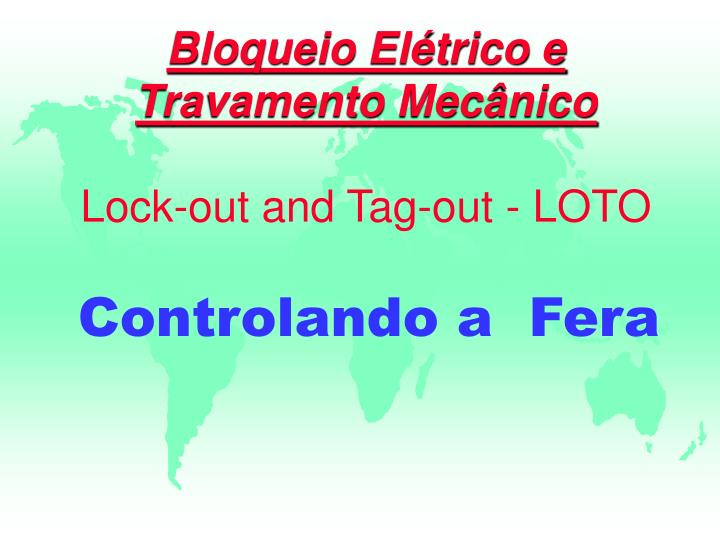 Bloqueio el trico e travamento mec nico lock out and tag out loto