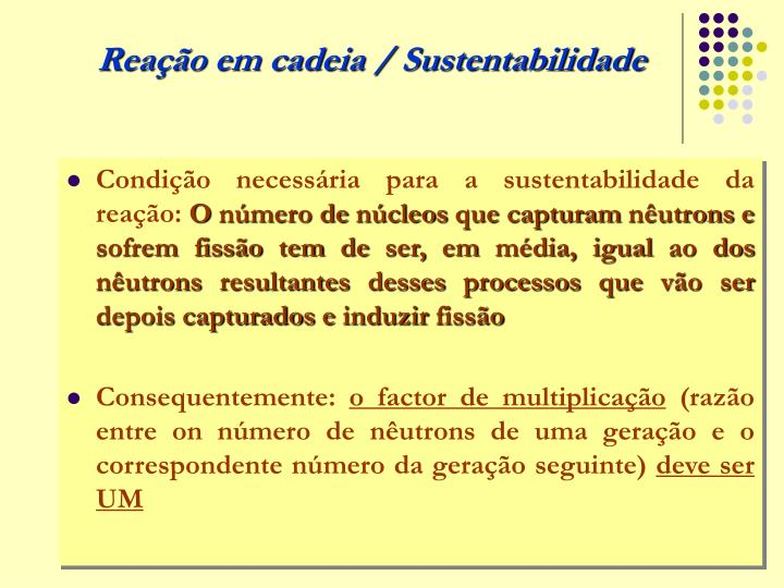 Condição necessária para a sustentabilidade da reação: