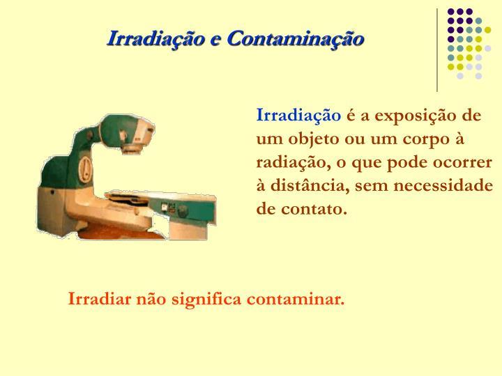 Irradiação e Contaminação