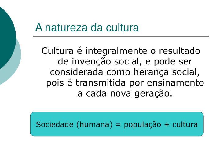 A natureza da cultura