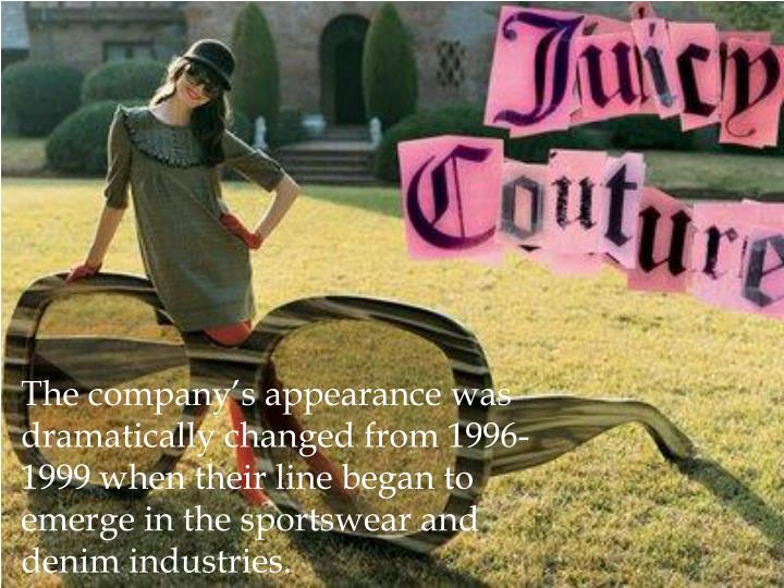 The company's appearance was dramatically changed from 1996-1999 when their line began to emerge in the sportswear and denim industries.
