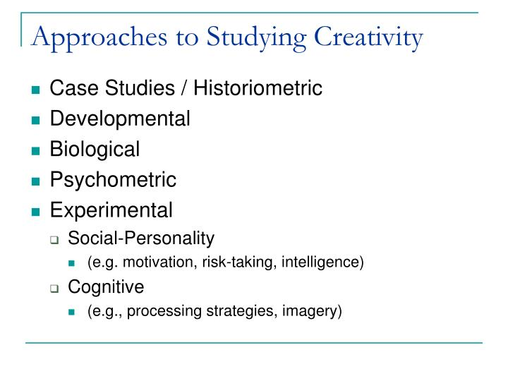 Approaches to Studying Creativity