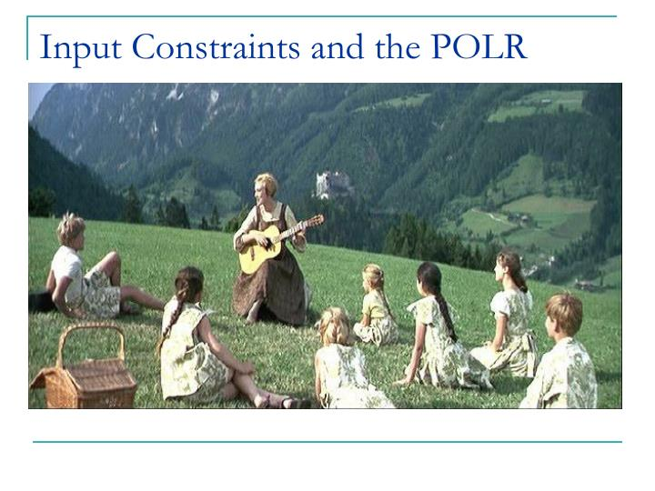 Input Constraints and the POLR