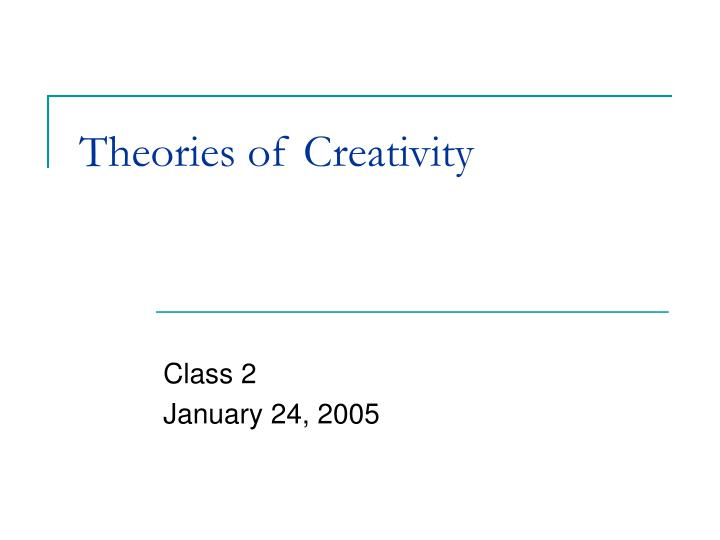 Theories of creativity