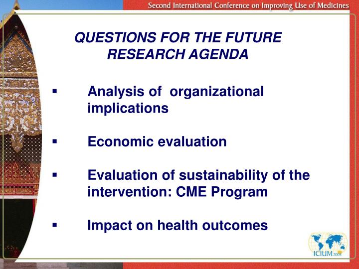 QUESTIONS FOR THE FUTURE RESEARCH AGENDA