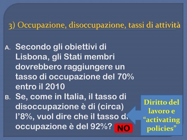 3) Occupazione, disoccupazione, tassi di attività