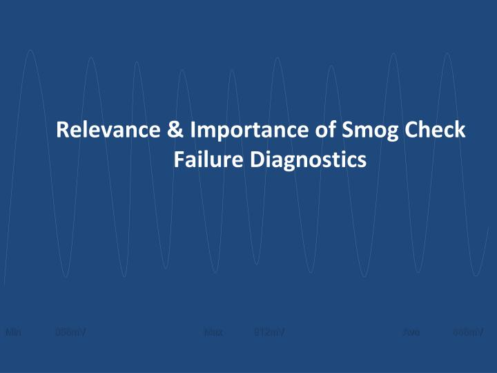 Relevance importance of smog check failure diagnostics
