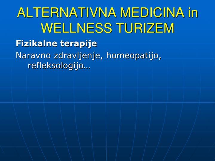 ALTERNATIVNA MEDICINA in WELLNESS TURIZEM