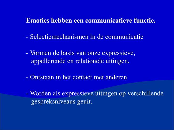 Emoties hebben een communicatieve functie.