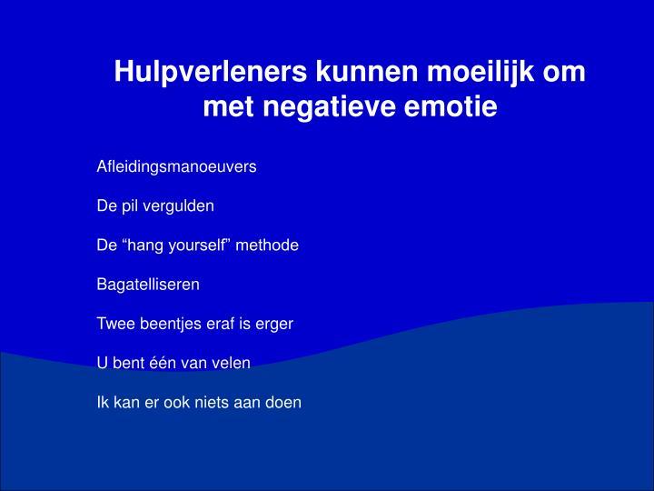 Hulpverleners kunnen moeilijk om met negatieve emotie