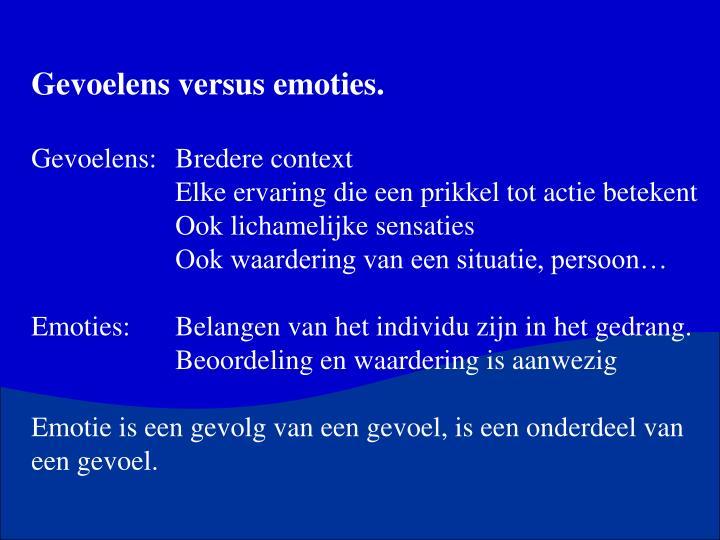 Gevoelens versus emoties.