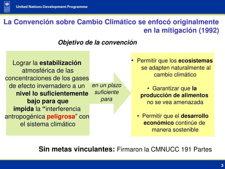 La Convención sobre Cambio Climático se enfocó originalmente en la mitigación (1992)