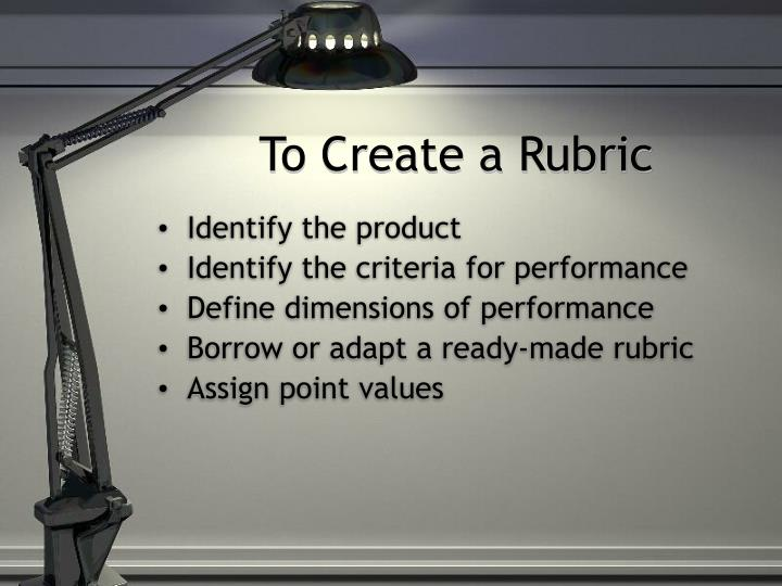 To Create a Rubric