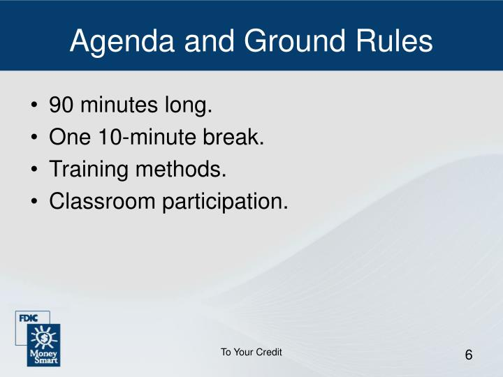 Agenda and Ground Rules