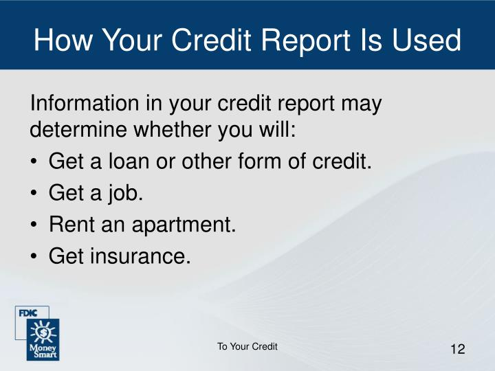 How Your Credit Report Is Used