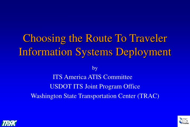 Choosing the route to traveler information systems deployment