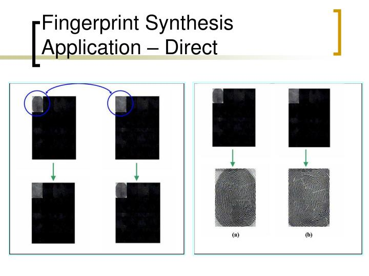 Fingerprint Synthesis Application – Direct