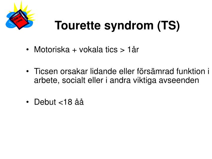 Tourette syndrom (TS)
