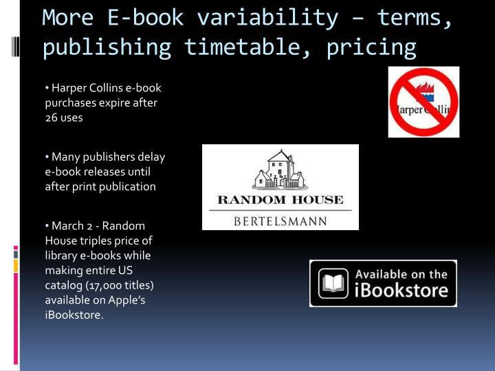 More E-book variability – terms, publishing timetable, pricing