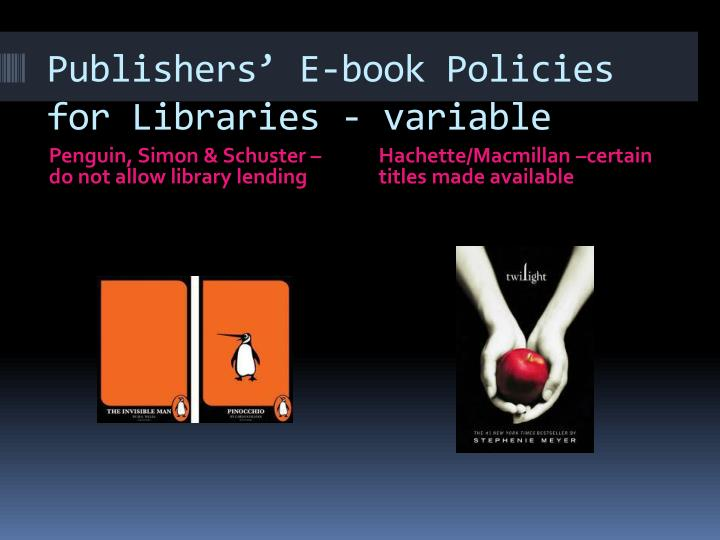 Publishers' E-book Policies for Libraries - variable