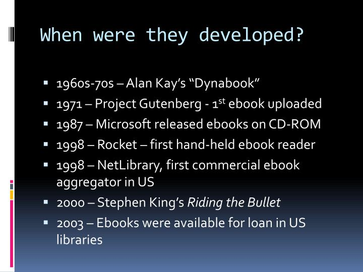 When were they developed?