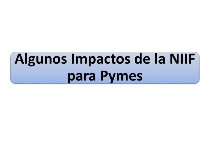 Algunos Impactos de la NIIF para Pymes
