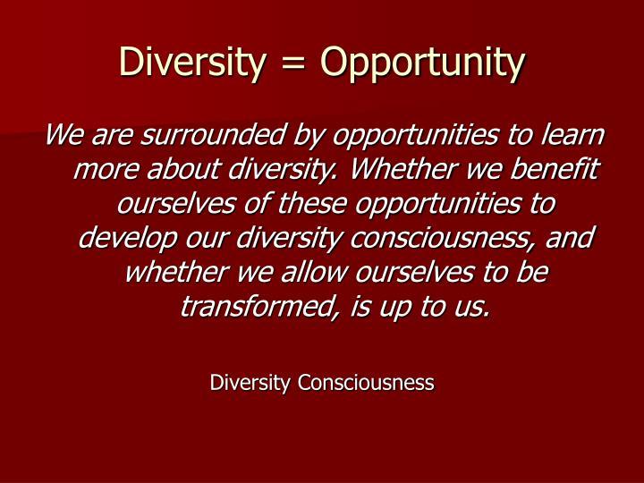 Diversity = Opportunity