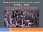 leveraging gis for projecting data in virtual earth1