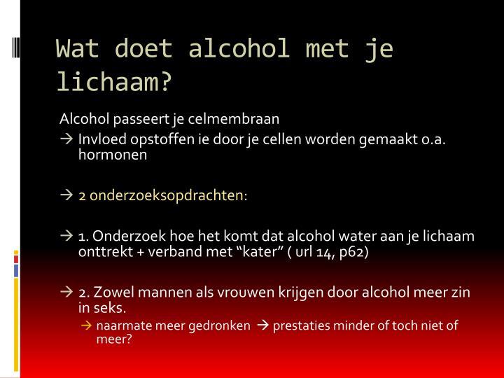 Wat doet alcohol met je lichaam?
