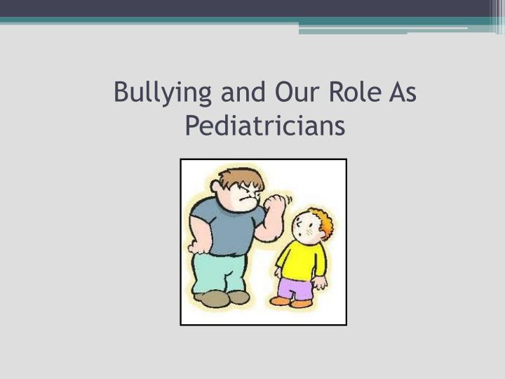 Bullying and Our Role As Pediatricians