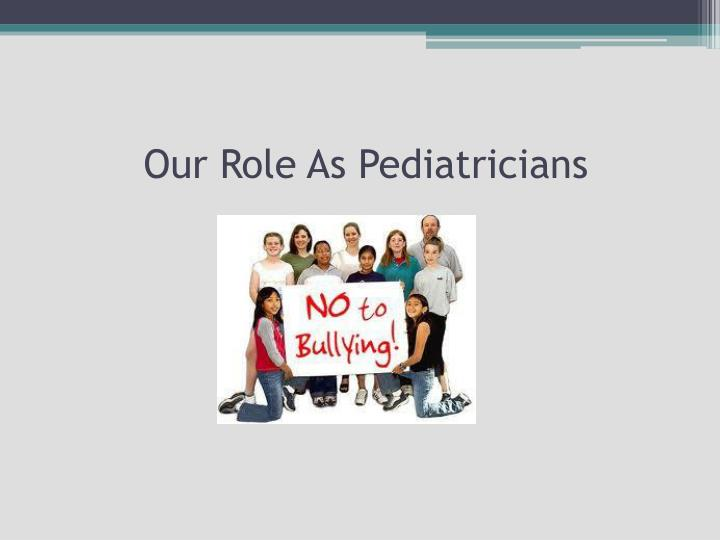 Our Role As Pediatricians