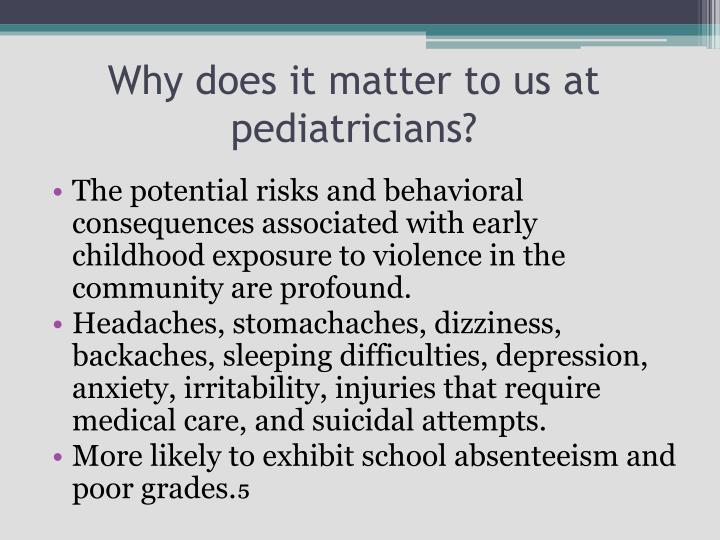 Why does it matter to us at pediatricians?