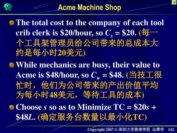 The total cost to the company of each tool crib clerk is $20/hour, so