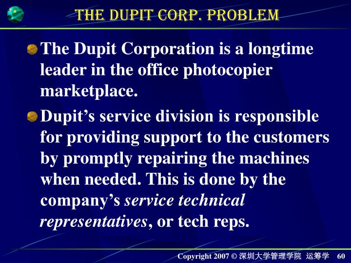 The Dupit Corporation is a longtime leader in the office photocopier marketplace.