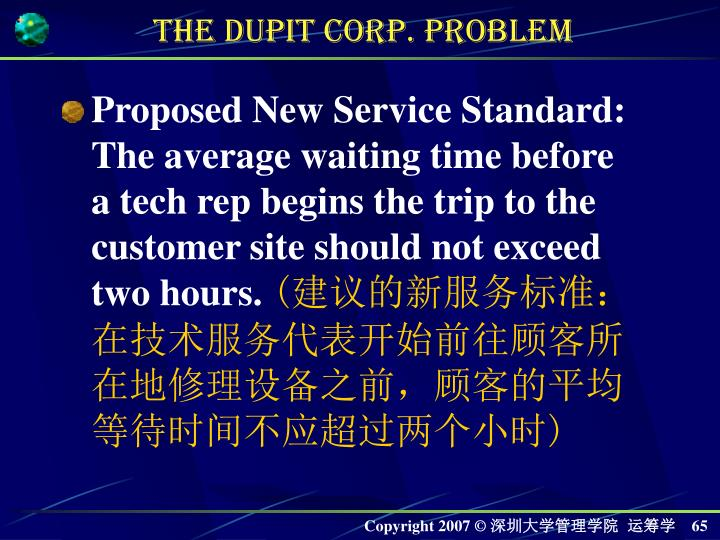 Proposed New Service Standard: The average waiting time before a tech rep begins the trip to the customer site should not exceed two hours.
