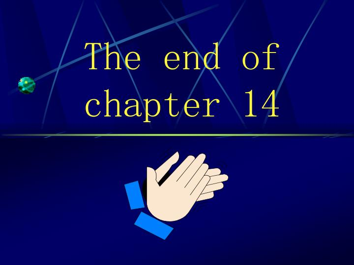 The end of chapter 14