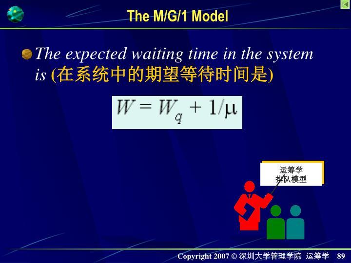 The M/G/1 Model