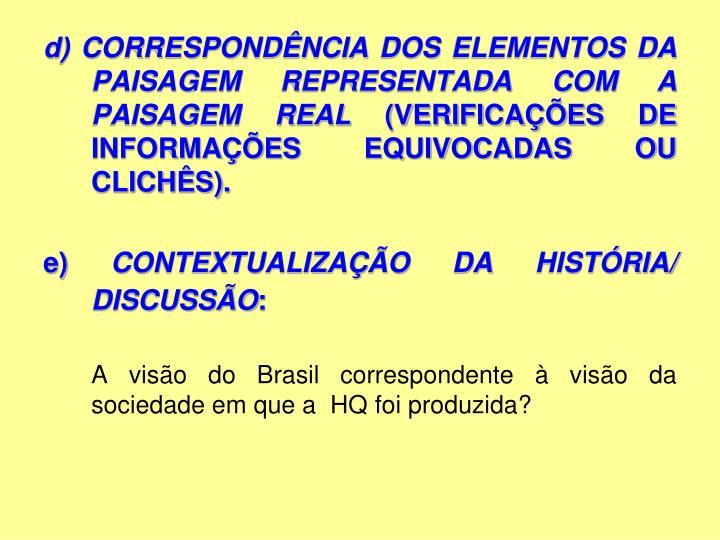 d) CORRESPONDÊNCIA DOS ELEMENTOS DA PAISAGEM REPRESENTADA COM A PAISAGEM REAL