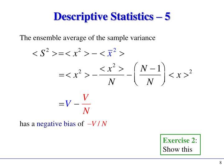 Descriptive Statistics – 5