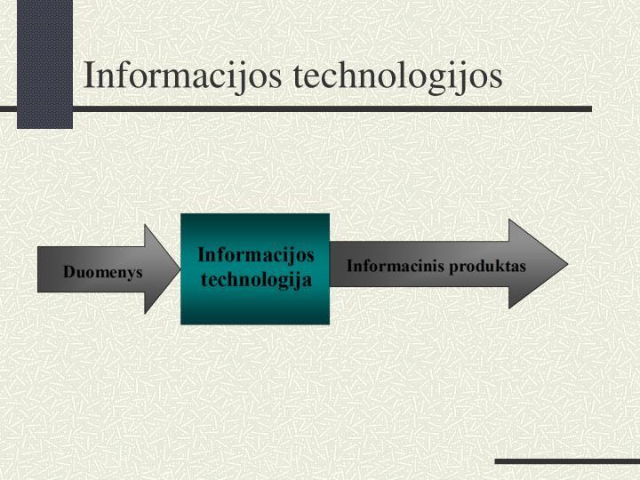 Informacijos technologijos