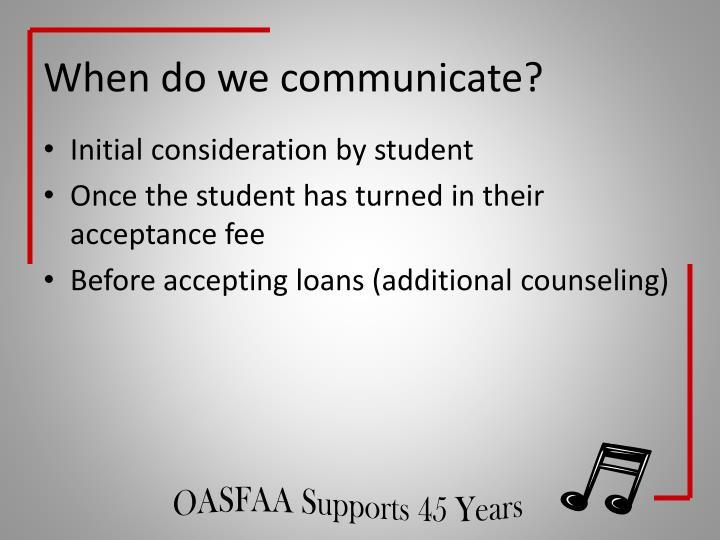 When do we communicate?
