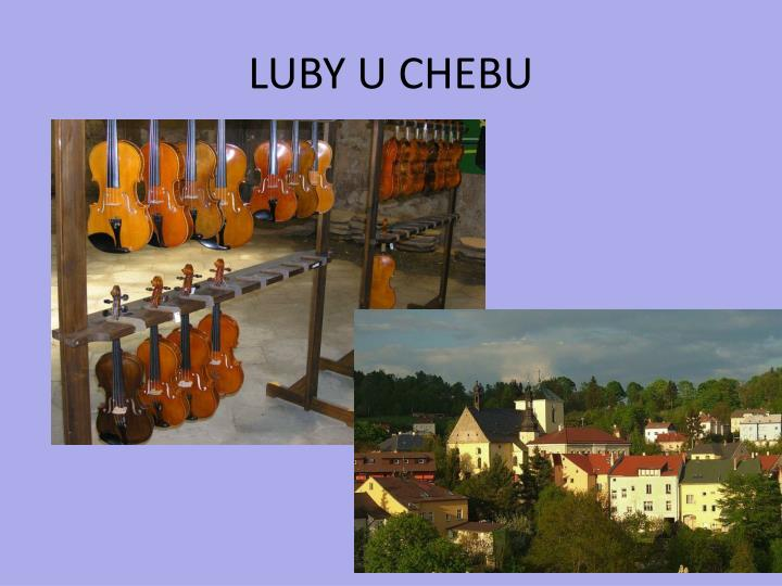 LUBY U CHEBU
