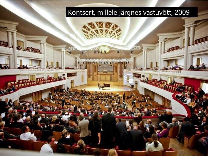 Kontsert, millele järgnes vastuvõtt, 2009