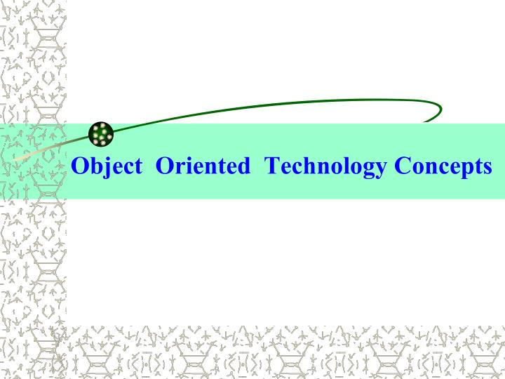 Object  Oriented  Technology Concepts