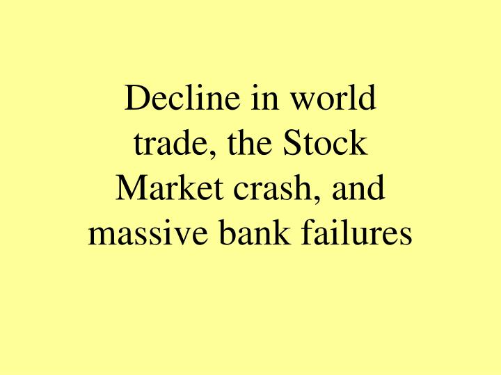 Decline in world trade, the Stock Market crash, and massive bank failures
