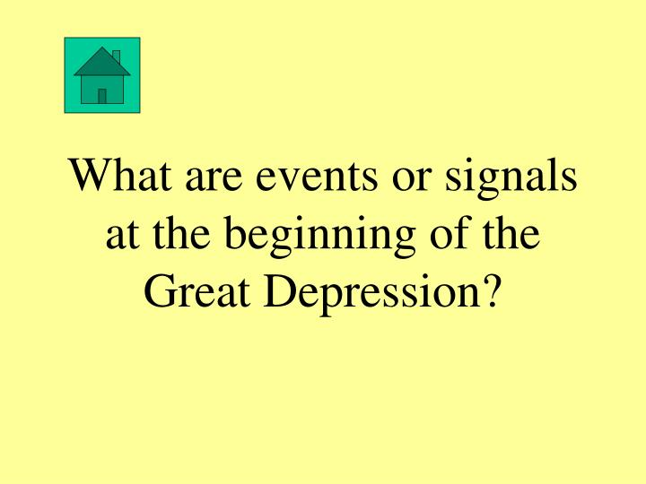 What are events or signals at the beginning of the Great Depression?
