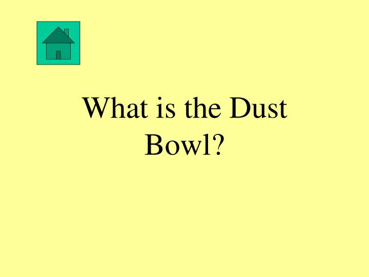 What is the Dust Bowl?