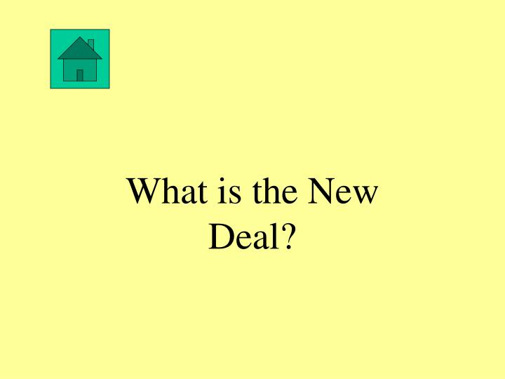 What is the New Deal?